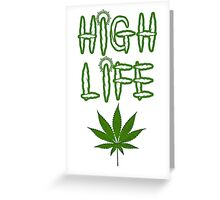 High Life Weed/Cannabis/Ganja Art Greeting Card