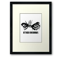 Attack Eyebrows Framed Print