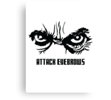 Attack Eyebrows Canvas Print