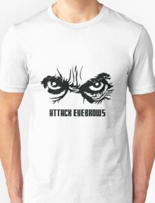 Attack Eyebrows Unisex T-Shirt