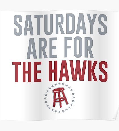 Saturdays are for The Hawks Poster