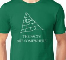 The Facts Are Somewhere Unisex T-Shirt
