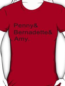 Penny & Bernadette & Amy T-Shirt