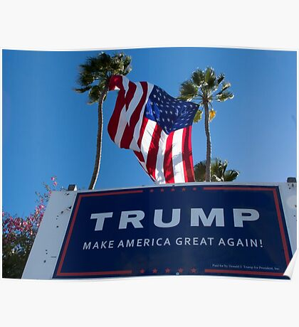 Donald Trump Campaign Sign with Huge USA Flag Poster