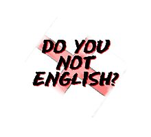 Do you not English? Photographic Print