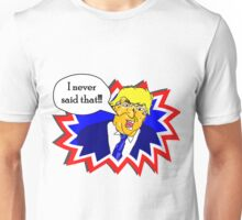 Trump Never Said That Unisex T-Shirt