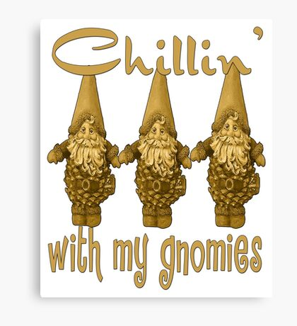 Chillin With My Gnomies Canvas Print