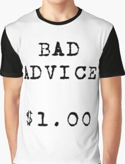 Bad Advice for sale Graphic T-Shirt