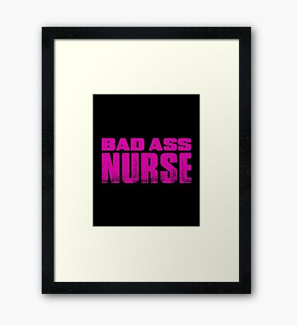 BAD ASS NURSE Framed Print