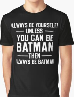 quote always be yourself Graphic T-Shirt
