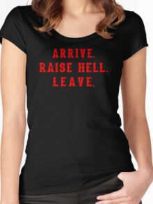 quote arrive raise hell leave Women's Fitted Scoop T-Shirt