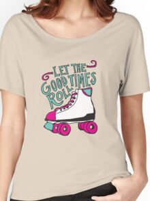 Let the Good Times Roll Women's Relaxed Fit T-Shirt