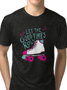 Let the Good Times Roll Tri-blend T-Shirt