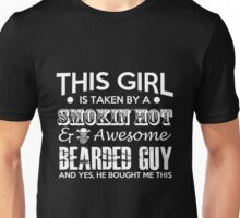 Beard - This Girl Is Taken By A Smokin Hot Awesome Bearded Guy Unisex T-Shirt