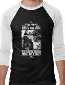 Beard - You Don't Always Need A Plan Sometimes You Just Need Balls And A Beard Men's Baseball ¾ T-Shirt