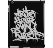 Write Your Own Rules iPad Case/Skin
