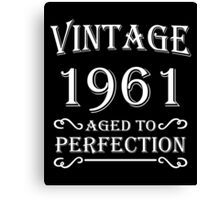 Vintage 1961 - Aged to perfection Canvas Print
