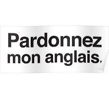 Padonnez mon anglais (Pardon my ENGLISH in French) Poster