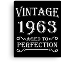 Vintage 1963 - Aged to perfection Canvas Print