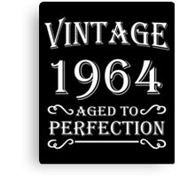 Vintage 1964 - Aged to perfection Canvas Print