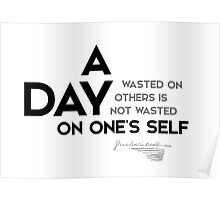 a day wasted on others - charles dickens Poster