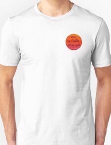 walk by faith, not by sight  Unisex T-Shirt