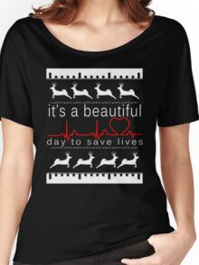 it's a beautiful day to save lives Women's Relaxed Fit T-Shirt