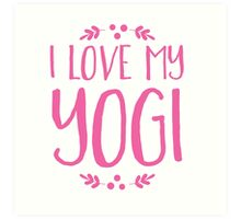 I love my YOGI Art Print