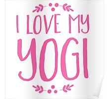 I love my YOGI Poster