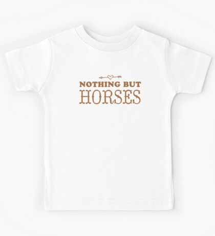 (love) Nothing but horses Kids Tee