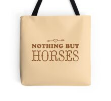 (love) Nothing but horses Tote Bag