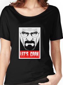 Breaking bad tshirt, let's cook Women's Relaxed Fit T-Shirt