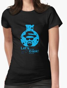 Breaking bad tshirt, let's cook Womens Fitted T-Shirt