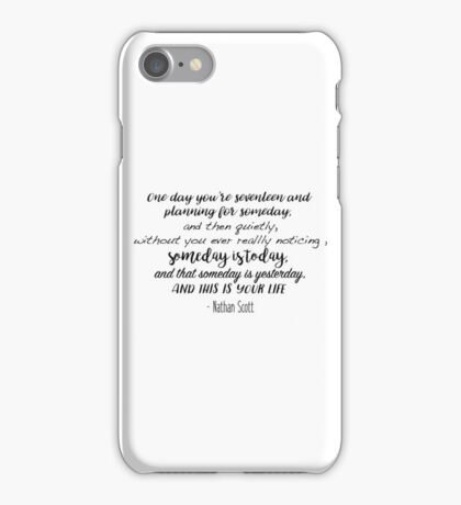 One Tree Hill - One day you're seventeen iPhone Case/Skin