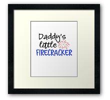 Daddy's Little Firecracker Framed Print