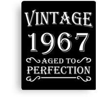 Vintage 1967 - Aged to perfection Canvas Print