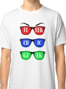 Fleek, Chic, Geek  Classic T-Shirt