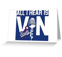 all i hear is vin Greeting Card