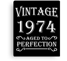 Vintage 1974 - Aged to perfection Canvas Print