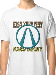 Kiss Your Fist and Touch The Sky Classic T-Shirt
