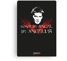 Buffy: Be Angelus Canvas Print