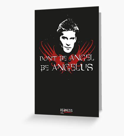 Buffy: Be Angelus Greeting Card
