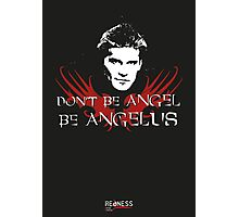 Buffy: Be Angelus Photographic Print