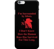 I'm Surrounded by Idiots iPhone Case/Skin