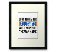 Just remember ALL CAPS - MF DOOM - T-Shirt Framed Print
