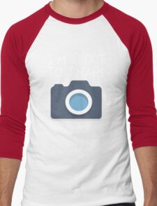 I'm about to snap! Event Photographer  Men's Baseball ¾ T-Shirt