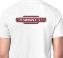 TRAINSPOTTER, Train spotter, RAIL, RAILFAN, RAIL, enthusiast, Railway, Train, BRITISH RAILWAYS, SIGN Unisex T-Shirt