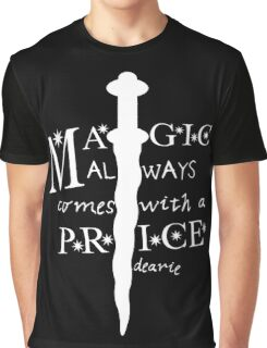 Magic always comes with a price, dearie Graphic T-Shirt