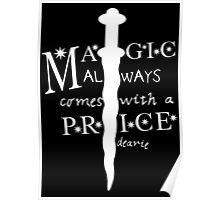 Magic always comes with a price, dearie Poster