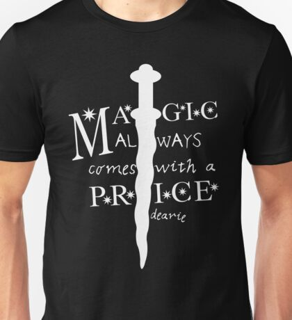 Magic always comes with a price, dearie Unisex T-Shirt